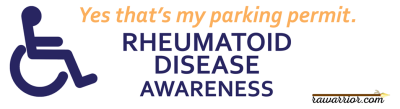Wheelchair parking permit bumper sticker for Rheumatoid Arthritis / Disease awareness
