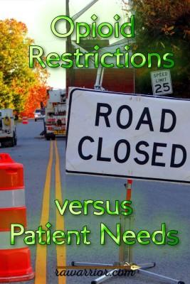 Opioid Restrictions Versus Patient Needs