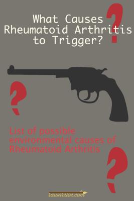 Pin Me! What causes rheumatoid arthritis? List of triggers.