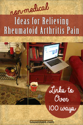 Pin me! Over 100 ways for Relieving Rheumatoid Arthritis Pain