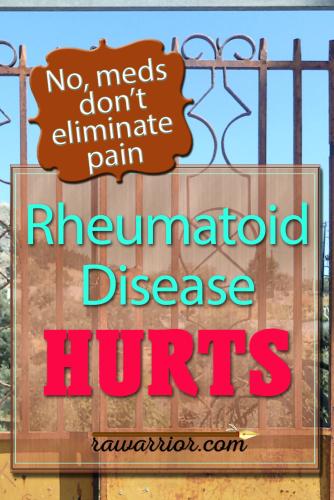 Rheumatoid disease / rheumatoid arthritis pain